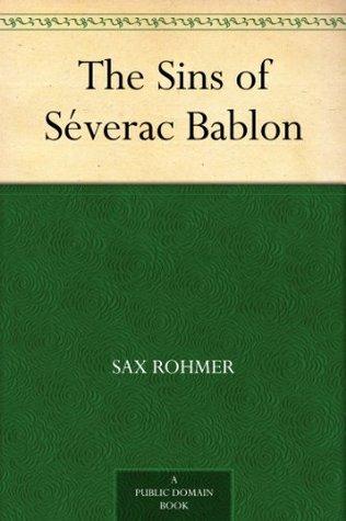The Sins of Séverac Bablon  by  Sax Rohmer