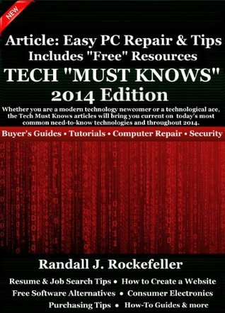 Tech Must Knows 2014 Edition, Article: Free PC Repair & Tips Free Resources  by  Randall Rockefeller