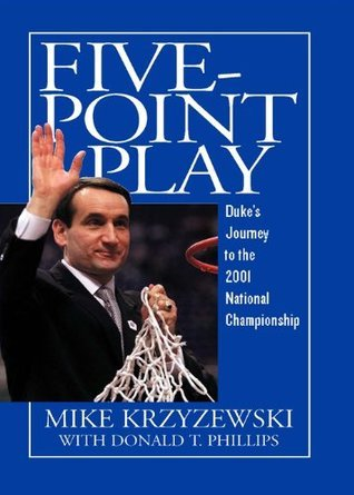 Five-Point Play: Dukes Journey to the 2001 National Championship  by  Mike Krzyzewski
