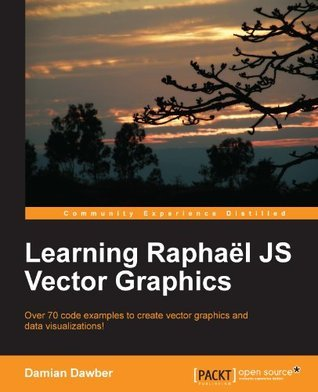 Learning Raphaël JS Vector Graphics  by  Damian Dawber