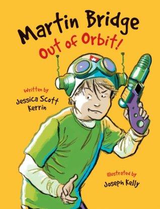 Martin Bridge: Out of Orbit!  by  Jessica Scott Kerrin