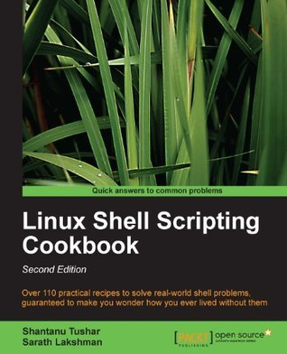 Linux Shell Scripting Cookbook, Second Edition Shantanu Tushar