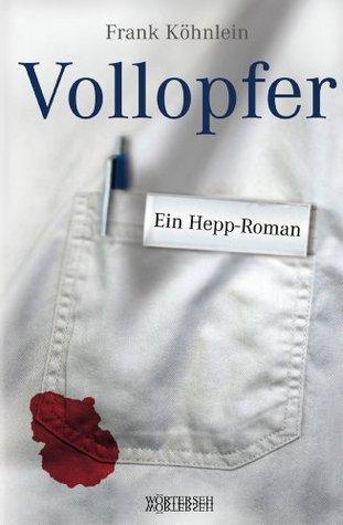 Vollopfer: Ein Hepp-Roman  by  Frank Köhnlein