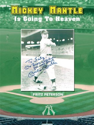 Mickey Mantle Is Going To Heaven Fritz Peterson
