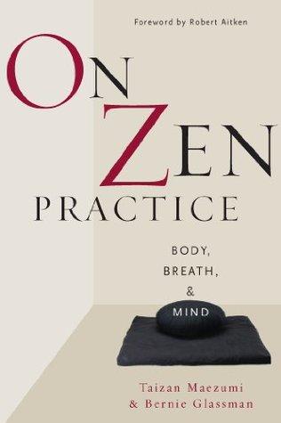 On Zen Practice: Body, Breath, and Mind  by  Hakuyu Taizan Maezumi