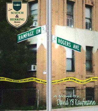 Rampage on Rogers Avenue  by  David Y.B. Kaufmann