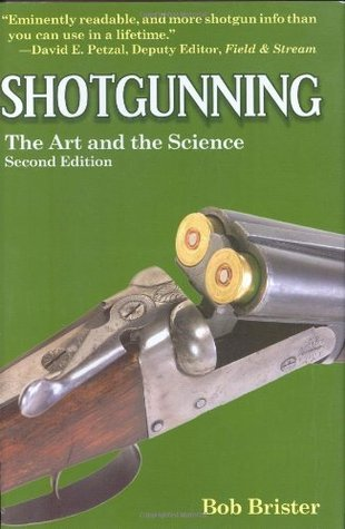 Shotgunning: The Art and the Science Bob Brister