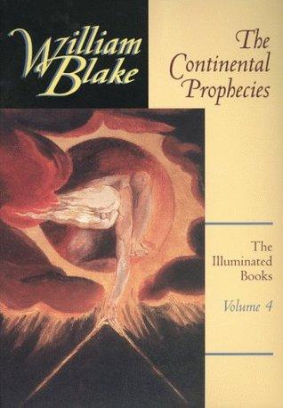 The Continental Prophecies (The Illuminated Books of William Blake, Volume 4)  by  William Blake