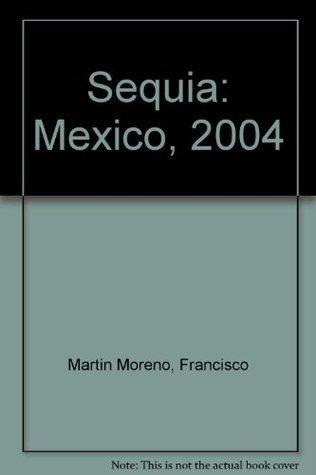Sequía: México, 2004  by  Francisco Martín Moreno