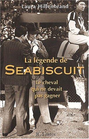 La Légende de Seabiscuit  by  Laura Hillenbrand
