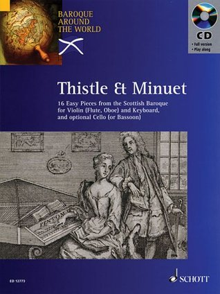 Thistle & Minuet: 16 Easy Pieces from Scottish Baroque (Baroque Around the World Series) Hal Leonard Publishing Company