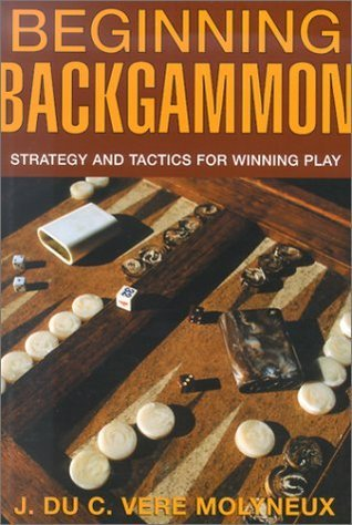 Beginning Backgammon: Strategy and Tactics for Winning Play  by  J. du C. Vere Molyneux