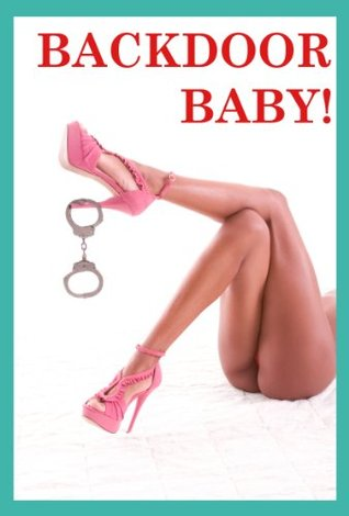 Backdoor, Baby! Five First Anal Sex Erotica Stories  by  Ann Marie Dublin