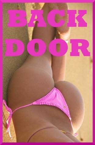 BACKDOOR! Five First Anal Sex Erotica Stories  by  Julie Bosso