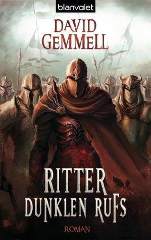 Ritter dunklen Rufs: Roman  by  David A. Gemmell