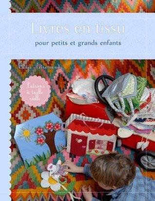 Livres en tissu: pour petits et grands enfants  by  Nadja Petremand