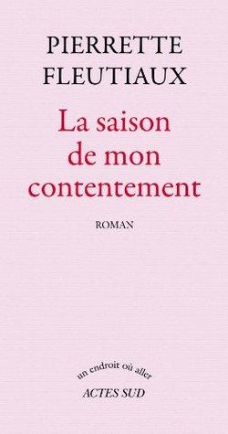 La saison de mon contentement (Un endroit où aller)  by  Pierrette Fleutiaux