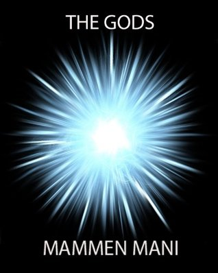 The Gods: Enter the Infinite Unknown  by  Mammen Mani