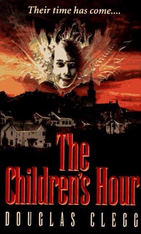 The Childrens Hour Douglas Clegg
