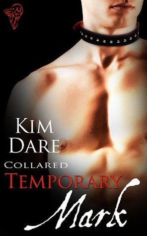 Temporary Mark  by  Kim Dare