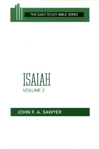 Isaiah, Volume 2: Chapters 33-66  by  John F.A. Sawyer