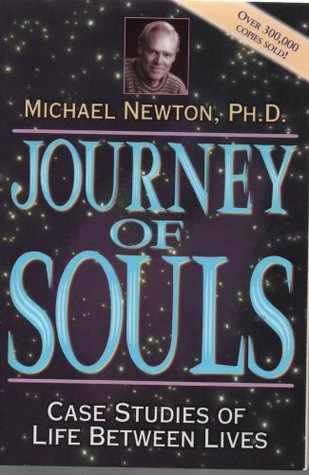 Journey Of Souls - Case Studies Of Life Between Lives, Fifth Revised Edition Michael   Newton