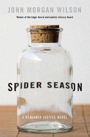 Spider Season (Benjamin Justice, #8) John Morgan Wilson