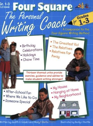 Four Square: The Personal Writing Coach for Grades 1-3  by  Judith S. Gould