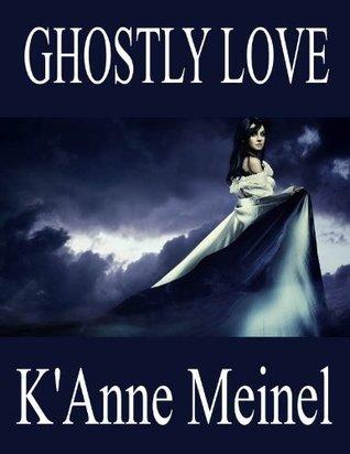 Ghostly Love KAnne Meinel