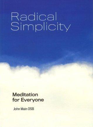 Radical Simplicity  by  John Main