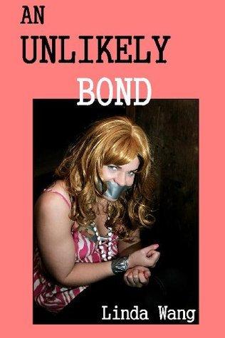 An Unlikely Bond  by  Linda Wang