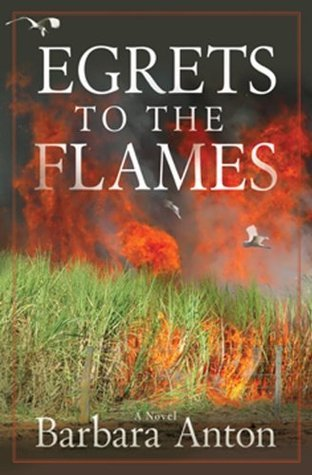 Egrets to the Flames  by  Barbara Anton