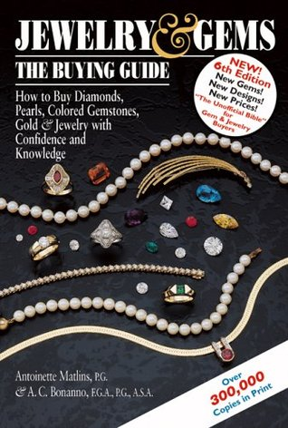 Jewelry & Gems at Auction: The Definitive Guide to Buying & Selling at the Auction House & on Internet Auction Sites  by  Antoinette Matlins