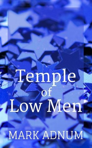 Temple of Low Men  by  Mark Adnum