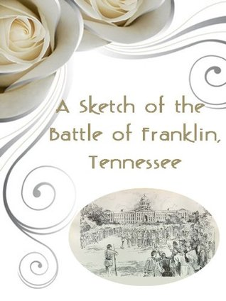 A Sketch of the Battle of Franklin, Tenn.: With Reminiscences of Camp Douglas  by  John M. Copley