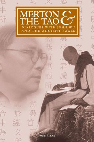 Merton & the Tao: Dialogues with John Wu and the Ancient Sages Cristobal Serran-Pagan y Fuentes