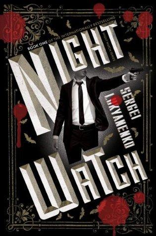 Night Watch (Night Watch, #1)  by  Sergei Lukyanenko