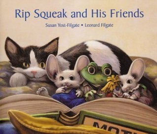 Rip Squeak and His Friends (Rip Squeak, #1)  by  Susan Yost-Filgate