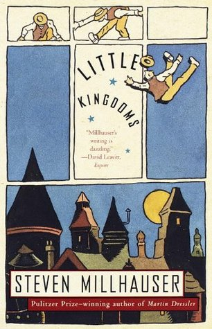 Little Kingdoms Steven Millhauser
