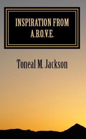 Inspiration from A.B.O.V.E. Toneal Jackson