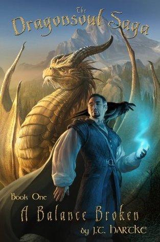 A Balance Broken (Dragonsoul Saga)  by  J.T. Hartke