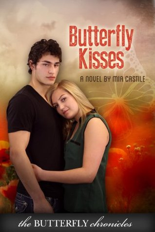 Butterfly Kisses  by  Mia Castile