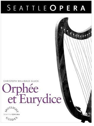 Orpheus and Eurydice Spotlight Guide (2011-12 Season) Jonathan Dean