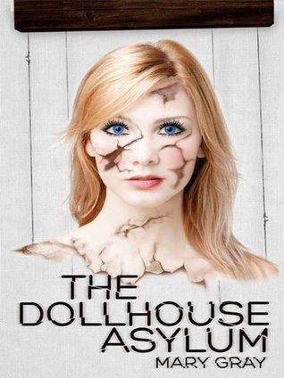 Dollhouse Asylum Mary Gray