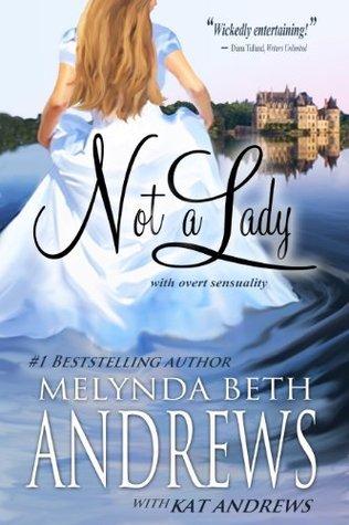 Not a Lady Melynda Beth Andrews