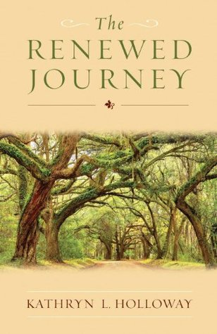 The Renewed Journey Kathryn Holloway