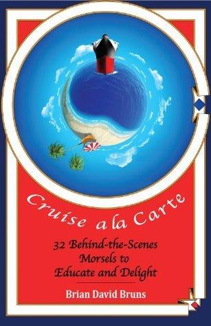 Cruise a la Carte  by  Brian David Bruns
