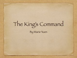 The Kings Command  by  Marie Yuen