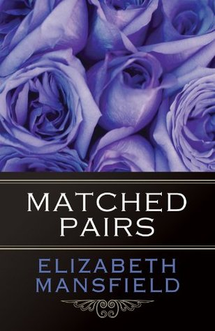 Matched Pairs  by  Elizabeth Mansfield