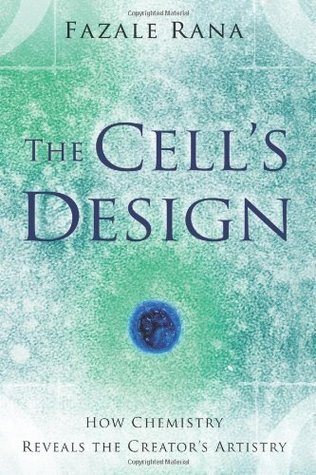 The Cells Design: How Chemistry Reveals the Creators Artistry Fazal Rana